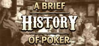 A Brief History of Poker